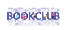 Book Club Logo. Young People Standing And Sitting Near Capital Letters Book Club. Success. Education. Vector Illustration Can Use For, Landing Page, Template, Banner, Flyer