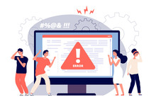 Computer Error. Warnings Unavailable Page Users, Attention Symbol Alerts Of Problem, Angry Clients Near Monitor Device, Vector Concept. Computer Error, Warning Message, Security Alert Illustration