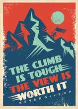 Motivational Message With Mountain Top. Business Inspiration Poster Design. Climb Is Tough, View Is Worth It, Creative Quote Vector Banner. Retro Decorative Illustration.