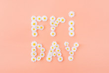 Word FRIDAY Made Of Chamomile ...