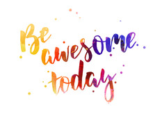 Be Awesome Today - Motivationa...