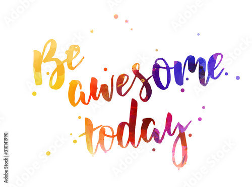 Photo Be awesome today - motivational message