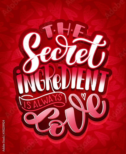 Photo The secret ingredient is always love - hand drawn doodle lettering poster