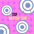 canvas print picture - Writing note showing Stop Wasting Time. Business concept for advising demonstrating or group start planning and use it wisely Arrow and round target asymmetrical shape multicolour design