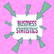 canvas print picture - Conceptual hand writing showing Business Statistics. Concept meaning Science of intelligent decision making in the business Asymmetrical uneven shaped pattern object multicolour design