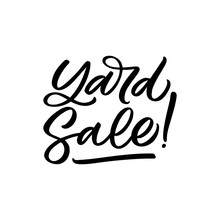 Hand Drawn Lettering Quote. The Inscription: Yard Sale. Perfect Design For Greeting Cards, Posters, T-shirts, Banners, Print Invitations.