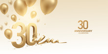 30th Anniversary Celebration Background. 3D Golden Numbers With Bent Ribbon, Confetti And Balloons.