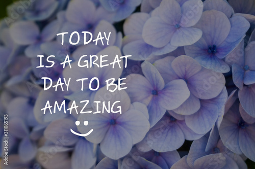 Motivational and inspirational quotes - Today is a great day to be amazing Wallpaper Mural