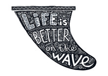 Black Grunge Style Vector Surf Fin Silhouette With White Hand Drawn Lettering Life Is Better On The Wave