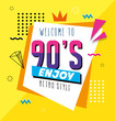 poster of welcome nineties enjoy retro style pop art vector illustration design