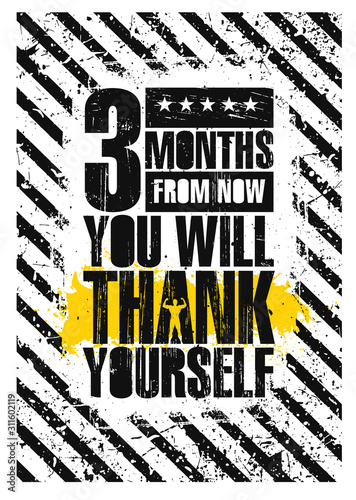 Obraz na plátně 3 Month From Now You Will Thank Yourself