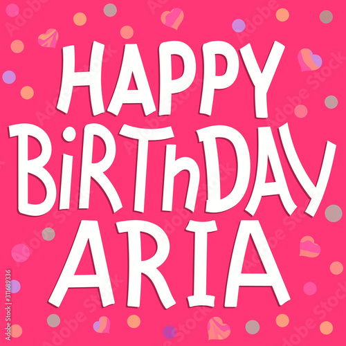 Photo Happy Birthday Aria - funny cute inscription and confetti