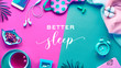 """canvas print picture - Healthy night sleep creative concept. Sleeping mask, alarm clock, earphones, earplugs, tea and pills. Split two tone, pink and cyan background with circles and palm leaves. Text """"Better sleep""""."""
