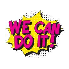 Feminist Slogan 'we Can Do It'...