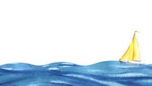 A Small Yellow Sailboat On Blue Waves. Big Ocean And Tiny Boat. Boat At Sea. Hand Drawn Watercolor Illustration.Boat At Sea. Bottom Border. Hand Drawn Watercolor Illustration