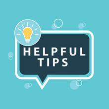 Helpful Tips Written On Bubble Speech With Blue Background