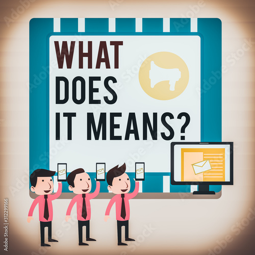 Word writing text What Does It Means question Wallpaper Mural