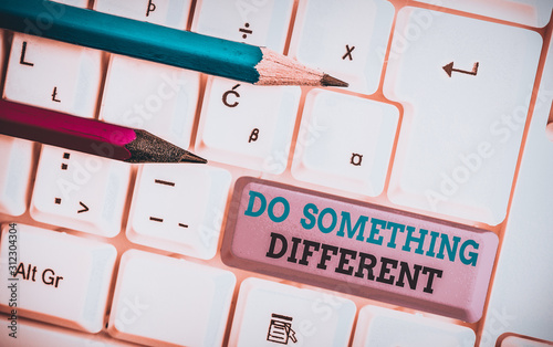 Photo Handwriting text Do Something Different