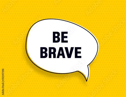 Photo Be Brave speech bubble banner pop art memphis style