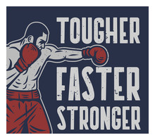 Boxing Quote Slogan Typography Tougher Faster Stronger With Boxer Illustration In Vintage Retro Style