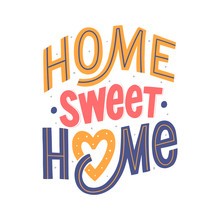 Home Sweet Home Hand Drawn Lettering Phrase For Print, Textile, Decor, Poster, Card. Typographic Hygge Slogan.