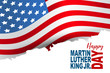 Happy Martin Luther King Day background with american flag. Vector illustration.