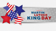 Martin Luther King Day Jr. Day Design. Stars With USA Flag. Overlay Banner With Transparent Background. Vector Illustration.
