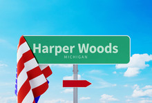 Harper Woods – Michigan. Road Or Town Sign. Flag Of The United States. Blue Sky. Red Arrow Shows The Direction In The City. 3d Rendering