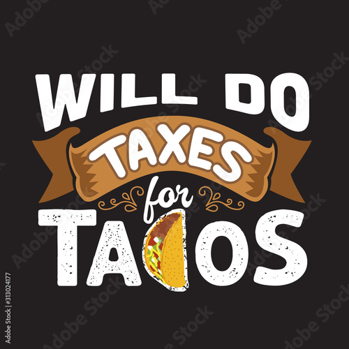 Plakat do biura rachunkowego  tacos-quote-and-slogan-good-for-print-will-do-taxes-for-tacos