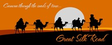 Great Silk Road, Camel Caravan...