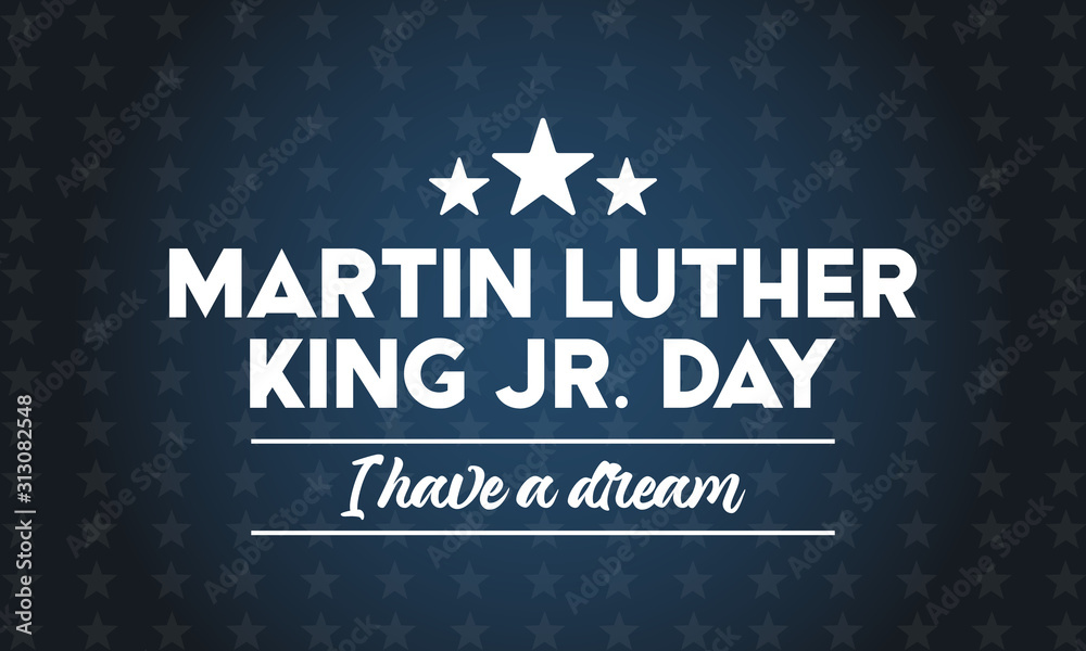 Fototapeta Martin Luther King Jr Day. I have a dream inspirational quote. Poster, card, banner, background design.