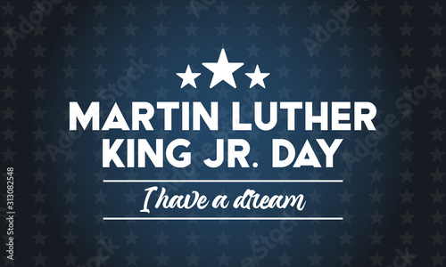 Obraz Martin Luther King Jr Day. I have a dream inspirational quote. Poster, card, banner, background design.  - fototapety do salonu