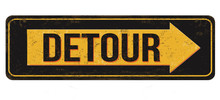 Detour Vintage Rusty Metal Sign