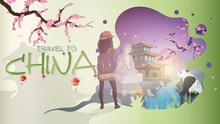 Travel To China Banner Vector. Sakura, Panda, Buddha Statue, Chinese House, Red Lanterns, A Girl With A Backpack. Good For Travel Themes.