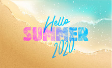 New 2020 Year In The South, The Sea. Sea Surf. Blue Wave Is Coming Ashore. Summer Time Banner. New Trendy Realistic Sand And Sea Texture. Season Vocation, Weekend, Holiday Logo. Summer Time Wallpaper.