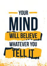 Your Mind Believe Quote . Typo...