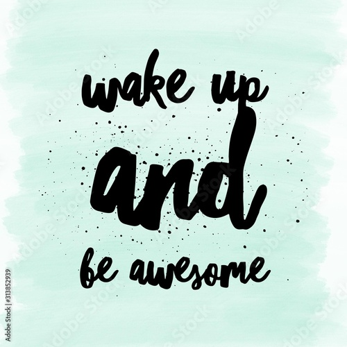 Fotografía Wake up and be awesome