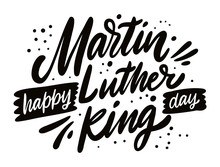 Happy Martin Luther King Day. Holiday Lettering. Modern Calligraphy. Vector Illustration.
