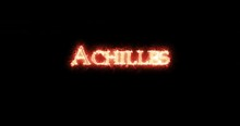 Achilles Written With Fire. Loop