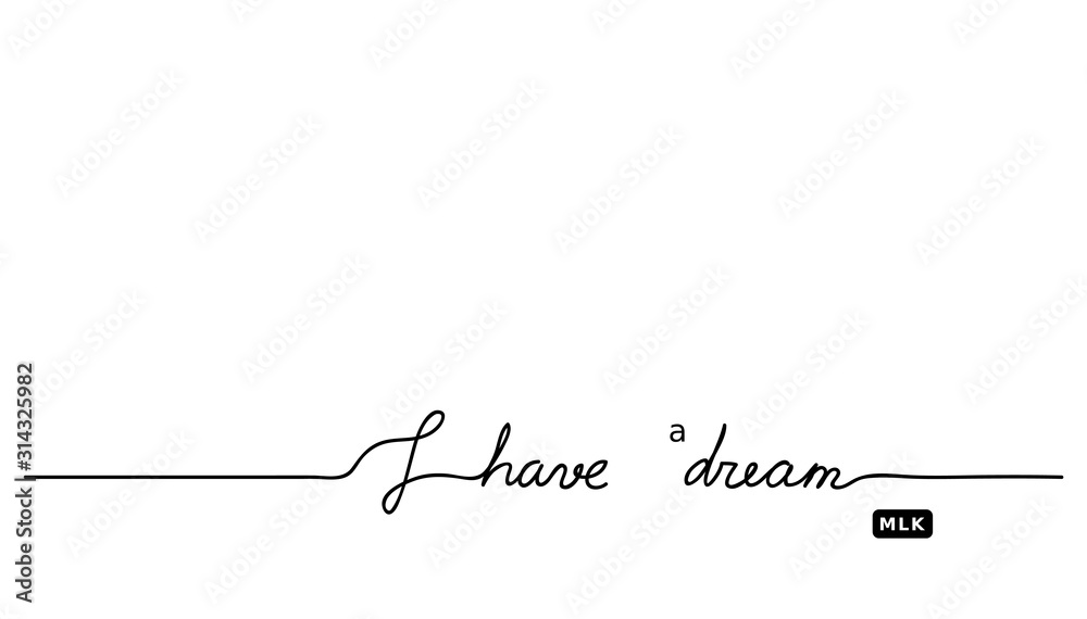 Fototapeta I have a dream MLK's  quote.  Minimal vector black and white background with lettering.