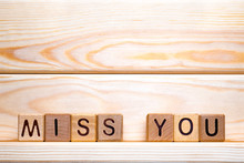 The Phrase Miss You. Miss You ...