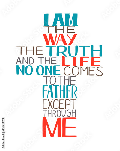 Fotografie, Obraz Hand lettering I am the way, truth and life, made in in shape of a cross