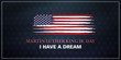 Martin Luther King Jr. Day, i have a dream, Celebration card vector illustration