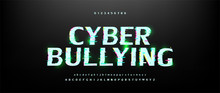 Cyberbullying, Letters Font, A...