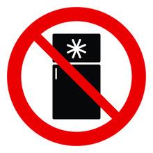 No Refrigerator Icon Do Not Freeze Prohibited Sign.