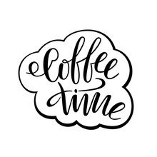 Coffee Time. Lettering For T-s...