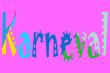 canvas print picture - Karneval, das Wort geschrieben als Schriftzug