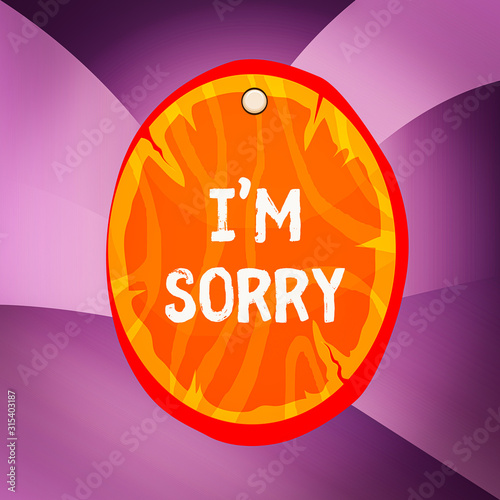 Handwriting text writing I M Sorry Wallpaper Mural
