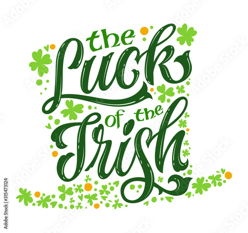 Fotografia The luck of the Irish - hand drawn vector St Patrick's day lettering phrase, leprechaun hat shape design