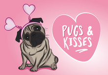 Pugs And Kisses. - Funny Hand Drawn Vector Saying With Pug Dog Puppy Character. Adorable Beige Pug Pet On A Pink Background. Valentine's Day Card.